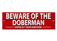 BEWARE OF THE DOBERMAN ENTER AT YOUR OWN RISK METAL SIGN.DOG WARNING SIGN