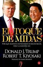 El Toque De Midas Robert Kiyosaki Y Donald Trump Economy Finance Money Spanish