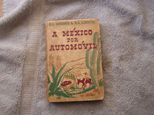A Mexico Por Automovil R.L. Grismer & R.H. Olmsted 1939