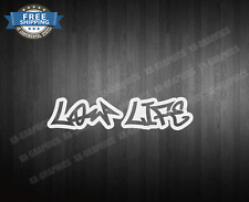 Low Life Decal Sticker jdm drift low race euro kdm illest si (Small Sizes)