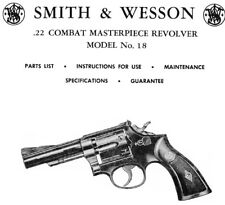 Smith & Wesson Model 18 Masterpiece Revolver - Parts, Use & Maintenance Manual