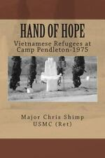 Hand of Hope : Vietnamese Refugees at Camp Pendleton 1975 by Chris Shimp...