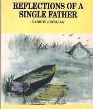 REFLECTIONS OF A SINGLE FATHER Gabriel Catalan SIGNED Like New SC