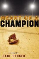 Heart of a Champion by Deuker, Carl