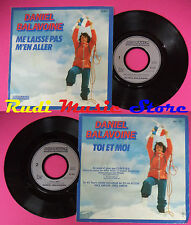 LP 45 7'' DANIEL BALAVOINE Me laisse pas m'en aller Toi et moi 1979 no cd mc dvd