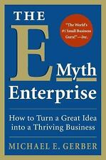 The E-Myth Enterprise: How to Turn A Great Idea Into a Thriving Busine-ExLibrary
