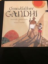 Grandfather Gandhi By Arun Gandhi And Bethany Hegedus Beautiful Illustrations