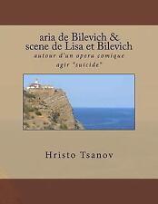 Aria de Bilevich and Scene de Lisa I Bilevich : Autour d'un Opera Comique...