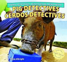 Pig Detectives / Cerdos Detectives (Animal Detectives / Detectives Del-ExLibrary