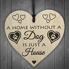 Home Without A Dog Is Just A House Wooden Hanging Heart Shaped Plaque Gift Sign