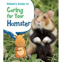 Nibble's Guide to Caring for Your Hamster (Pets' Guides), Ganeri, Anita, Very Go