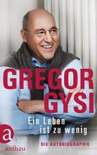 Ein Leben ist zu wenig von Gregor Gysi (2017, Gebundene Ausgabe)