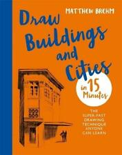 Draw Buildings and Cities in 15 Minutes by Matthew T Brehm (author)