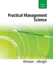 Practical Management Science by Wayne L. Winston and S. Christian Albright...