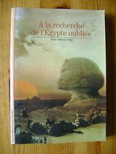Découvertes Gallimard - A la recherche de l'Egypte oubliée