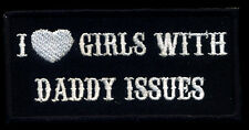 I love Girls With Daddy Issues Patch Novelty Biker motorcycle Vest