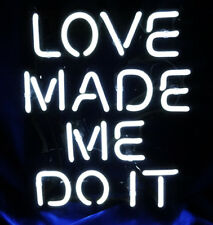 """10""""x9""""LOVE MADE ME DO IT Neon Sign Light Beer Bar Room Party Wall Poster Decor"""