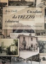 """RINO TINELLI """"Un saluto da TREZZO e dintorni"""" Un viaggio in cartolina tra Adda e"""
