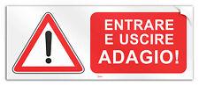 """Cartello in PVC adesivo """"Attenzione, Entrare e Uscire Adagio"""""""