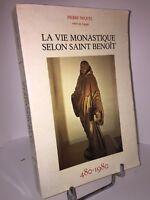 La vie monastique selon Saint-Benoit 480-1980 par Pierre Miquel Abbé de Ligugé