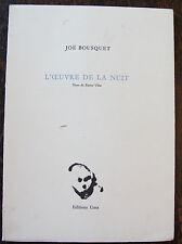 BOUSQUET JOEL'Œuvre de la nuitEditions unes, 1996, in 8, 45 pp.