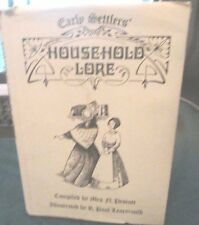 EARLY SETTLER'S HOUSEHOLD LORE.  OLD RECIPES, FORMULAS. HOUSEHOLD HINTS.
