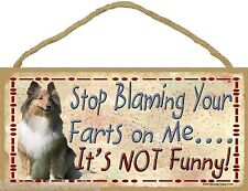 """Collie Stop Blaming Your Farts On Me It's Not Funny Dog Sign Plaque 5""""x10"""""""