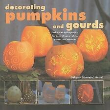 Decorating Pumpkins and Gourds: 20 Fun and Stylish Projects for Decorating