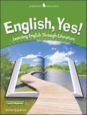 English Yes! Level 3: Beginning Student Text: Learning English Through Literatur