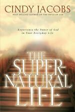 The Supernatural Life by Cindy Jacobs (2005, Paperback)