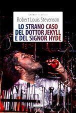 Lo strano caso del dottor Jekyll e del signor Hyde. di Robert Louis Stevenson