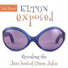 1 CENT CD Elton Exposed: Revealing The Jazz Soul Of Elton John - Ted Howe