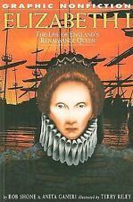 Elizabeth I: The Life of England's Renaissance Queen (Graphic Nonfiction)