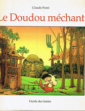 Le Doudou Méchant * Claude PONTI * école des loisirs Grand Album souple étrange