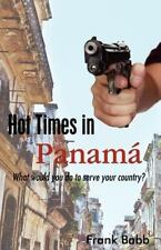 NEW - Hot Times in Panama: What would you do to serve your country?