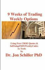 9 Weeks of Trading Weekly Options : Using Free CBOE Quotes and...