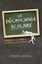 Le DéCrochage Scolaire : PhéNomèNe de SociéTé Ou ConséQuence D'un SystèMe? by...