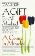 A Gift for All Mankind : Learning the First Ten Lessons of a Course in Miracles