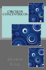 Circulos Concentricos by George Cole (2014, Paperback)