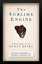 The Sublime Engine: A Biography of the Human Heart-ExLibrary