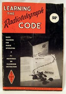 LEARNING THE RADIOTELEGRAPH CODE - American Relay Radio League - 1961 ARRL