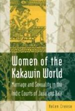 Women of the Kakawin World: Marriage and Sexuality in the Indic Courts of Java a