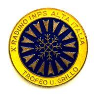 Spilla X Raduno INPS Alta Italia Trofeo U. Grillo 1974 Circolo INPS Trento Pejo-