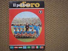 SSC NAPOLI 1967/68  QUADERNO PIGNA IL PALLONE D'ORO BIANCHI ORLANDO NARDIN ZOFF