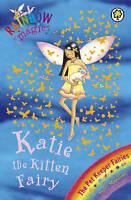 Katie The Kitten Fairy: The Pet Keeper Fairies Book 1 (Rainbow Magic), Meadows,