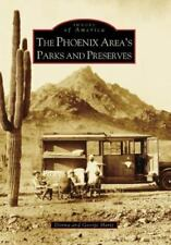 Images of America The Phoenix Area's Parks and Preserves by Donna Hartz Book