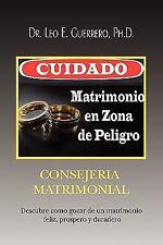 Cuidado : Matrimonio en Zona de Peligro by Leo E. Guerrero (2010, Paperback)