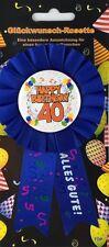 Rosette 40 Happy Birthday  Party Dekoration Geschenk Glückwunsch TOP