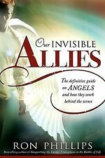 Our Invisible Allies: The definitive guide on Angels and how they work behind