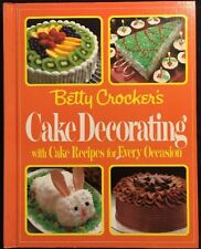 Betty Crocker's Cake Decorating With Cake Recipes For Every Occasion 1984